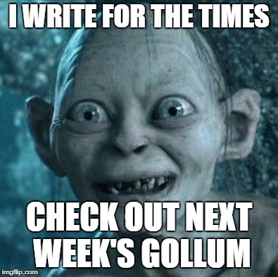 Check out my newspaper Gollum
