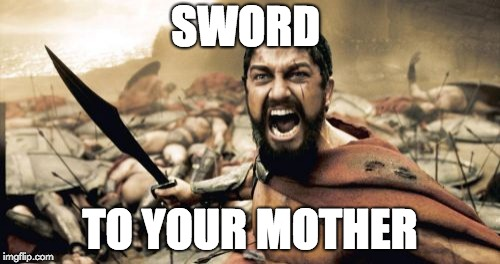 Sword to your mother