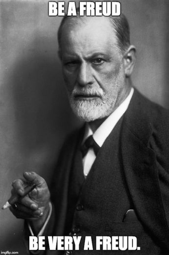 Be a Freud, be very a Freud.