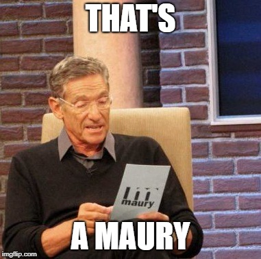 That's a Maury